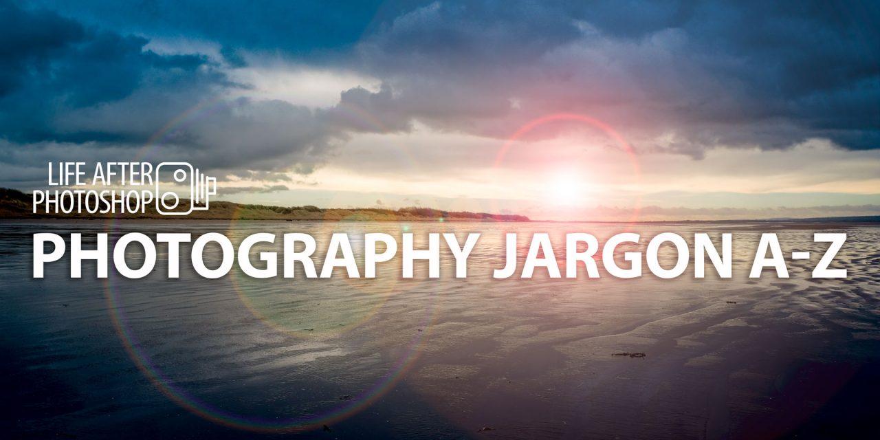 Photography jargon A-Z
